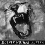 Mother Mother Eureka Last Gang
